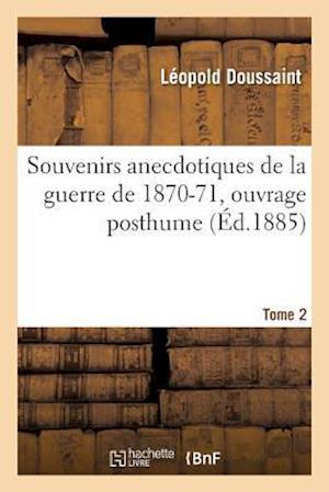 Bog, paperback Souvenirs Anecdotiques de La Guerre de 1870-71 Tome 2
