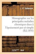 Monographie Sur Les Principales Maladies Chroniques Dues À l'Épuisement Pur Et Simple