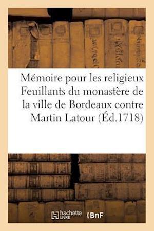 Bog, paperback Memoire Pour Les Religieux Feuillants Du Monastere de La Ville de Bordeaux Contre Martin LaTour