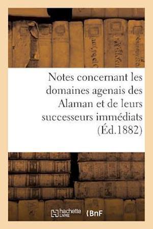 Bog, paperback Notes Concernant Les Domaines Agenais Des Alaman Et de Leurs Successeurs Immediats = Notes Concernant Les Domaines Agenais Des Alaman Et de Leurs Succ af Edmond Cabie