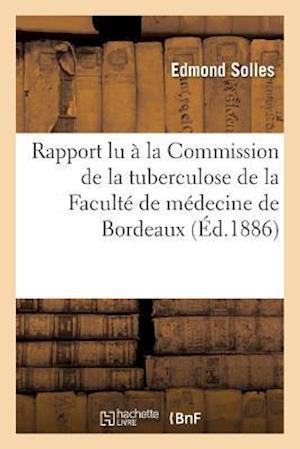 Rapport Lu À La Commission de la Tuberculose de la Faculté de Médecine de Bordeaux
