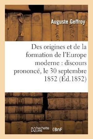 Des Origines Et de la Formation de l'Europe Moderne