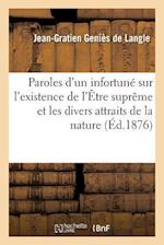 Paroles D'Un Infortune Sur L'Existence de L'Etre Supreme Et Sur Les Divers Attraits de La Nature af Genies De Langle-J-G