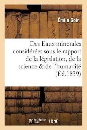 Bog, paperback Des Eaux Minerales Considerees Sous Le Rapport de La Legislation, de La Science Et de L'Humanite