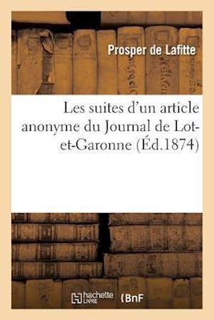 Bog, paperback Les Suites D'Un Article Anonyme Du Journal de Lot-Et-Garonne af Prosper De Lafitte
