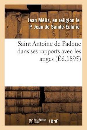Bog, paperback Saint Antoine de Padoue Dans Ses Rapports Avec Les Anges af Jean De Sainte-Eulalie-J