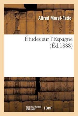 Bog, paperback A0/00tudes Sur L'Espagne af Alfred Morel-Fatio
