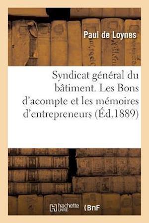 Bog, paperback Syndicat General Du Batiment. Les Bons D'Acompte Et Les Memoires D'Entrepreneurs af De Loynes-P