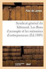 Syndicat General Du Batiment. Les Bons D'Acompte Et Les Memoires D'Entrepreneurs af De Loynes-P