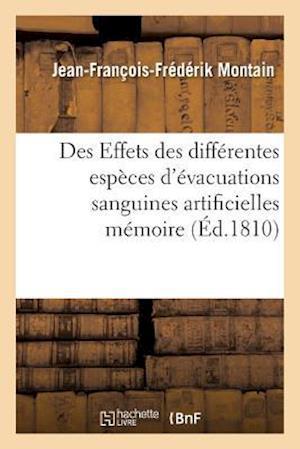 Bog, paperback Des Effets Des Differentes Especes D'Evacuations Sanguines Artificielles Memoire af Jean-Francois-Frederik Montain