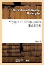Voyages de Montesquieu. Tome 1 af Charles-Louis Secondat Montesquieu