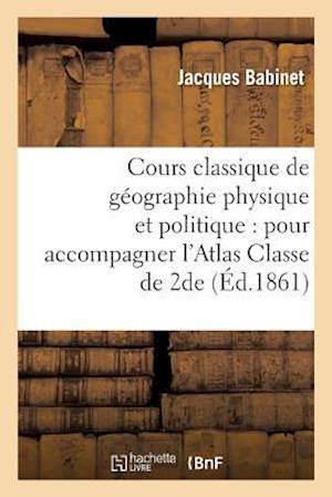 Bog, paperback Cours Classique de Geographie Physique Et Politique af Babinet-J