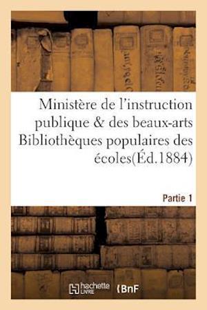 Bog, paperback Ministere de L'Instruction Publique & Des Beaux-Arts Bibliotheques Populaires Des Ecoles Fascicule 1 af Imp Nationale