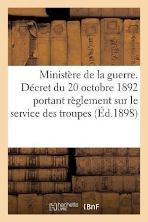 Bog, paperback Ministere de La Guerre. Decret Du 20 Octobre 1892 Portant Reglement Sur Le Service Des Troupes af L. Baudoin