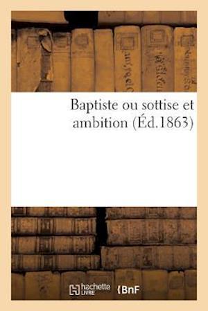 Bog, paperback Baptiste Ou Sottise Et Ambition af Barbou