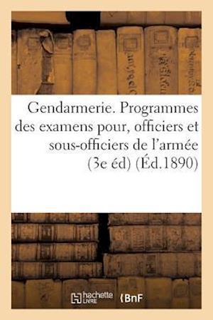Bog, paperback Gendarmerie. Programmes Des Examens a Subir Par Les Officiers Et Sous-Officiers de L'Armee af H. Charleslavauzelle