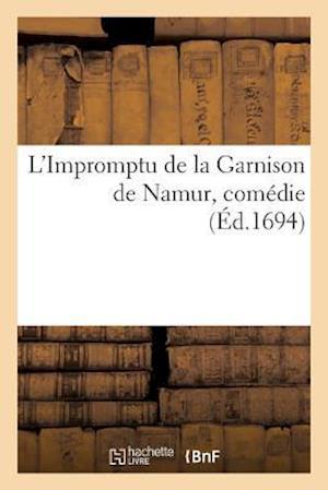 Bog, paperback L'Impromptu de La Garnison de Namur, Comedie af Paul Marret