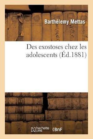Bog, paperback Des Exostoses Chez Les Adolescents af Barthelemy Mettas