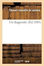 Un Diagnostic af Edouard Lanoaille De Lachese