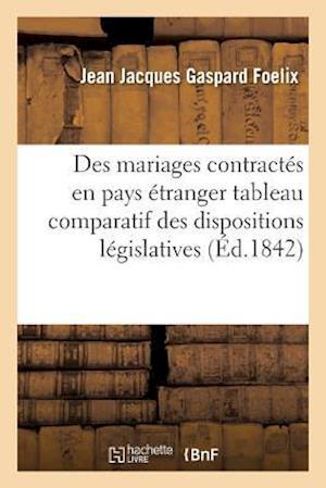 Bog, paperback Des Mariages Contractes En Pays Etranger af Jean Jacques Gaspard Foelix