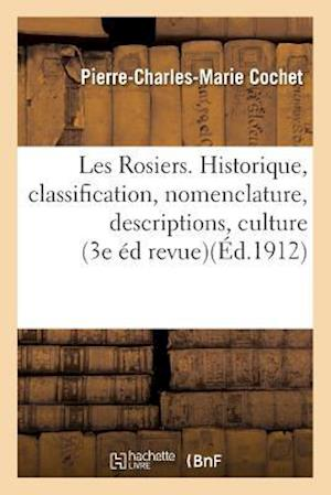 Bog, paperback Les Rosiers. Historique, Classification, Nomenclature, Descriptions, Culture af Pierre-Charles-Marie Cochet