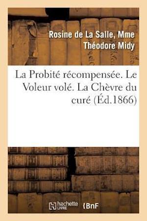 Bog, paperback La Probite Recompensee. Le Voleur Vole. La Chevre Du Cure