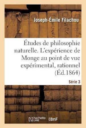 Bog, paperback Etudes de Philosophie Naturelle. L'Experience de Monge Au Double Point de Vue Experimental Serie 3