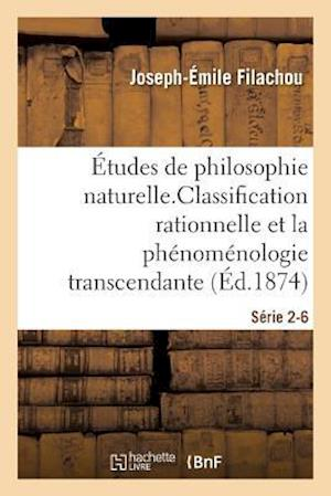 Bog, paperback Etudes de Philosophie Naturelle. La Classification Rationnelle Et La Phenomenologie Serie 2-6