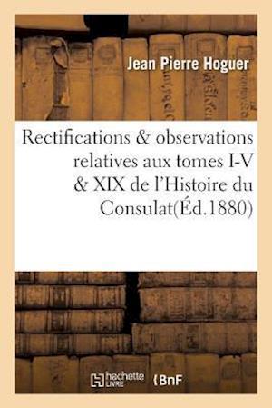 Bog, paperback Rectifications & Observations Relatives Aux Tomes I-V & XIX de L'Histoire Du Consulat