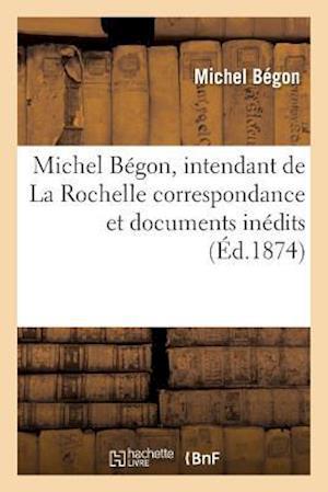 Bog, paperback Michel Begon, Intendant de La Rochelle af Michel Begon