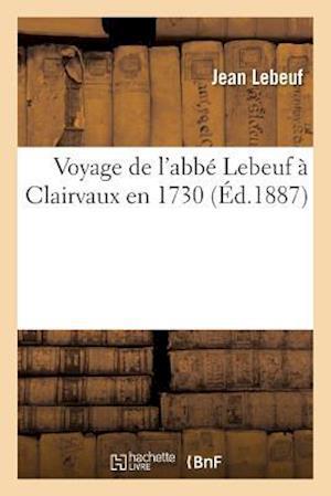 Bog, paperback Voyage de L'Abbe Lebeuf a Clairvaux En 1730 af Jean Lebeuf