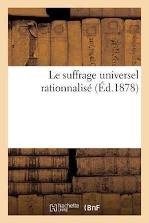 Bog, paperback Le Suffrage Universel Rationnalise af J. Lachaume