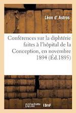 Conferences Sur La Diphterie af D. Astros-L