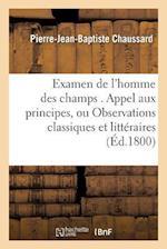 Examen de l'Homme Des Champs . Appel Aux Principes, Ou Observations Classiques Et Littéraires