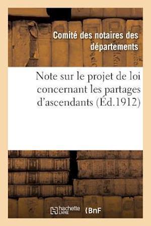 Bog, paperback Note Sur Le Projet de Loi Concernant Les Partages D'Ascendants af Comite Des Notaires
