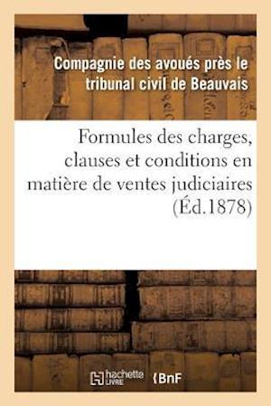 Bog, paperback Formules Des Charges, Clauses Et Conditions En Matiere de Ventes Judiciaires af Compagnie Des Avoues