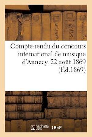 Bog, paperback Compte-Rendu Du Concours International de Musique D'Annecy. 22 Aout 1869 af Imp De J. Depollier