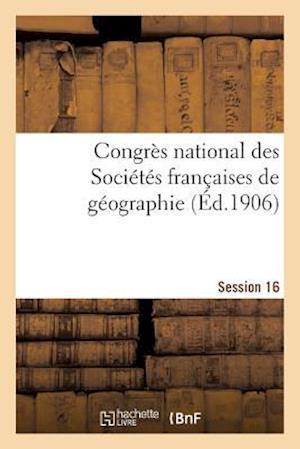 Bog, paperback Congres National Des Societes Francaises de Geographie Session 16 af Impr De J. Thomas