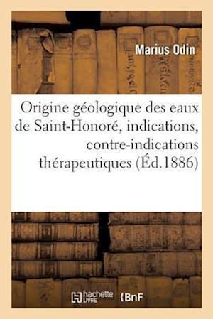 Etude Sur L'Origine Geologique Des Eaux de Saint-Honore
