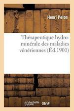 Therapeutique Hydro-Minerale Des Maladies Veneriennes af Pelon-H