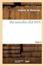 Dix Nouvelles. Tome 3 (Litterature)