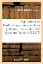 Applications de L'Arithmetique Aux Operations Pratiques af Etienne Auguste Tarnier