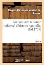 Dictionnaire Raisonné Universel d'Histoire Naturelle. Tome 4