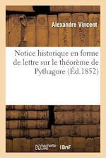 Notice Historique En Forme de Lettre Sur Le Théorème de Pythagore
