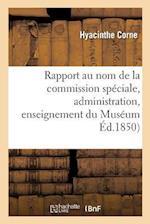 Rapport Au Nom de la Commission Speciale Instituee Par M. Le Ministre de L'Instruction