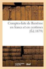 Comptes-Faits de Barreme En Francs Et En Centimes
