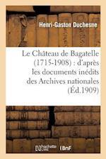 Le Chateau de Bagatelle 1715-1908 af Henri-Gaston Duchesne