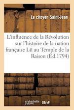 L'Influence de La Revolution Sur L'Histoire de La Nation Francaise, Discours, Professeur Au College af Saint-Jean