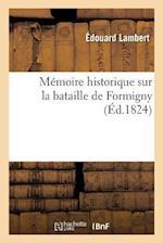 Mémoire Historique Sur La Bataille de Formigny