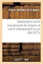 Recrutement de l'Armée Et Sur Le Volontariat d'Un An. Loi Sur Le Recrutement de l'Armée 1872